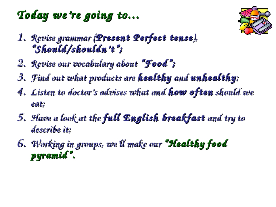 "Today we're going to… Revise grammar (Present Perfect tense), ""Should/shouldn..."