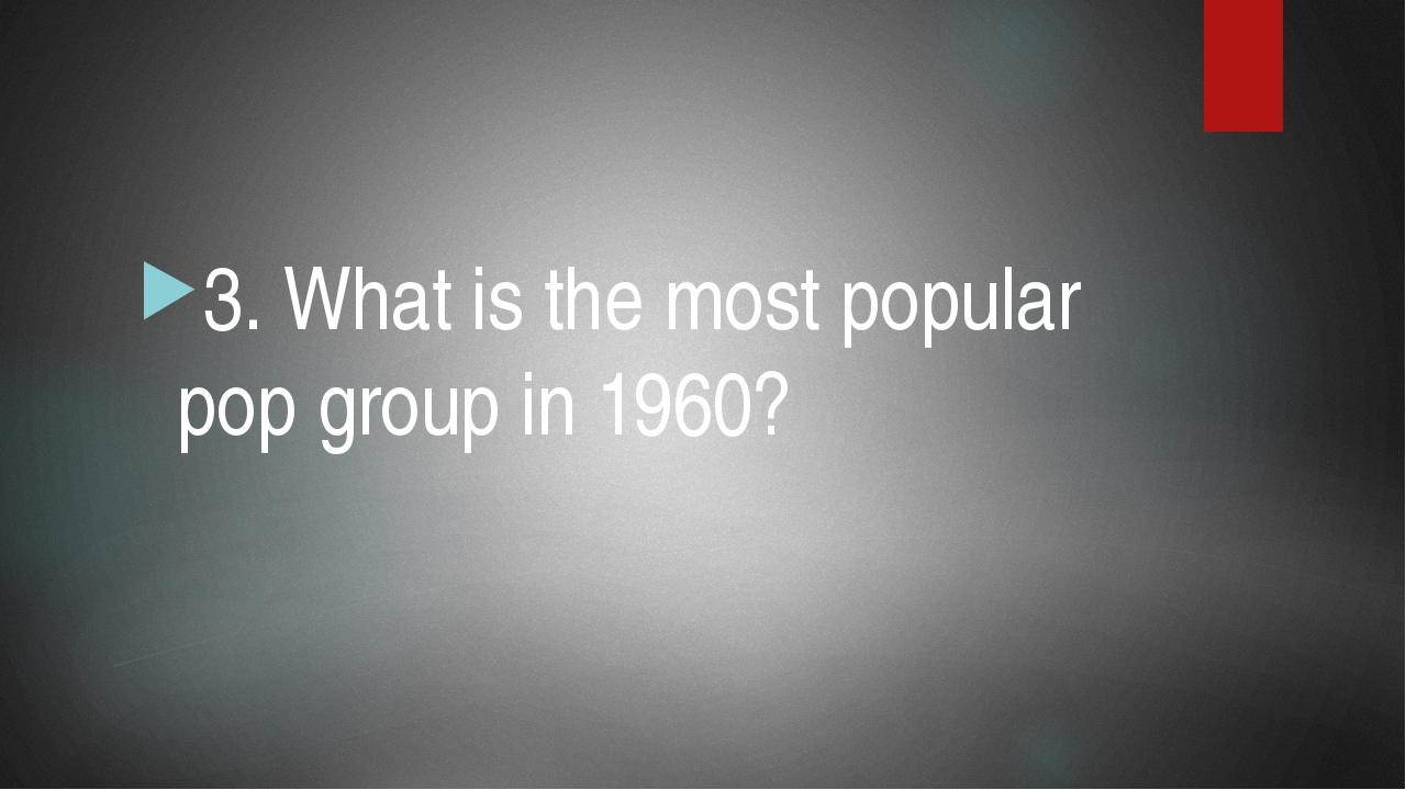 3. What is the most popular pop group in 1960?