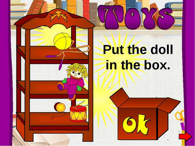 Put the doll in the box.