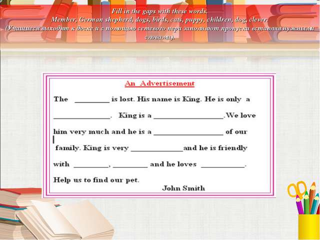 Fill in the gaps with these words. Member, German shepherd, dogs, birds, cats...
