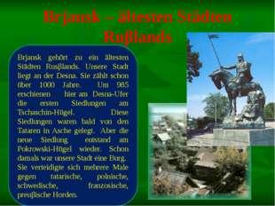 Brjansk – ältesten Städten Ruβlands Brjansk gehört zu ein ältesten Städten Ru