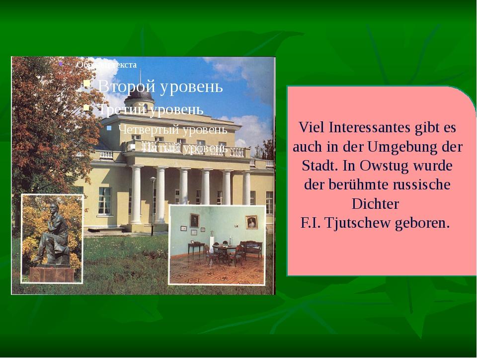 Viel Interessantes gibt es auch in der Umgebung der Stadt. In Owstug wurde de...