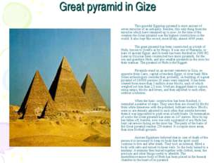 Great pyramid in Gize This graceful Egyptian pyramid is most ancient of sev