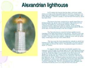 Alexandrian lighthouse In III century the beacon that the ships could pass