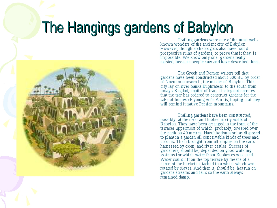 The Hangings gardens of Babylon Trailing gardens were one of the most well-...