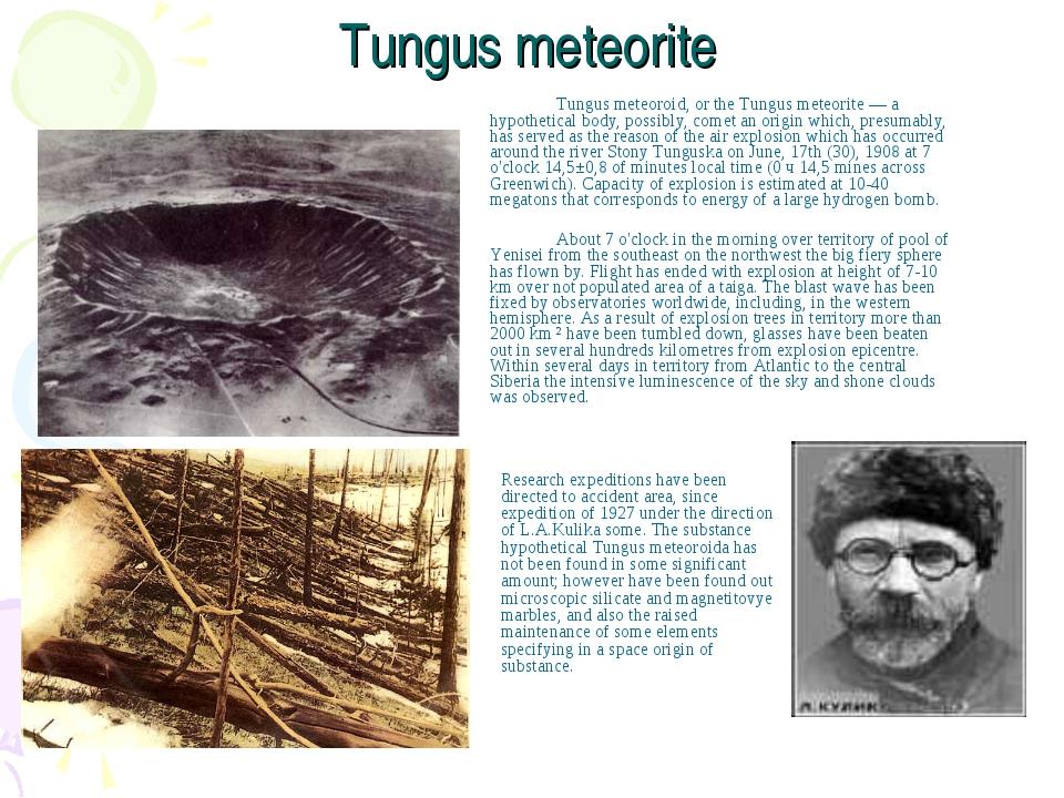 Tungus meteorite Tungus meteoroid, or the Tungus meteorite — a hypothetical...
