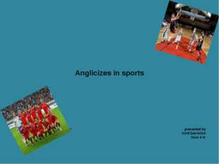 Anglicizes in sports presented by Kirill Dechnich form 6'A'