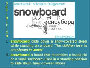 "snowboard glide down a snow-covered slope while standing on a board ""The chil"