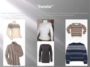 """Sweater"" Sweater is the subject of knitted clothing for the upper body witho"