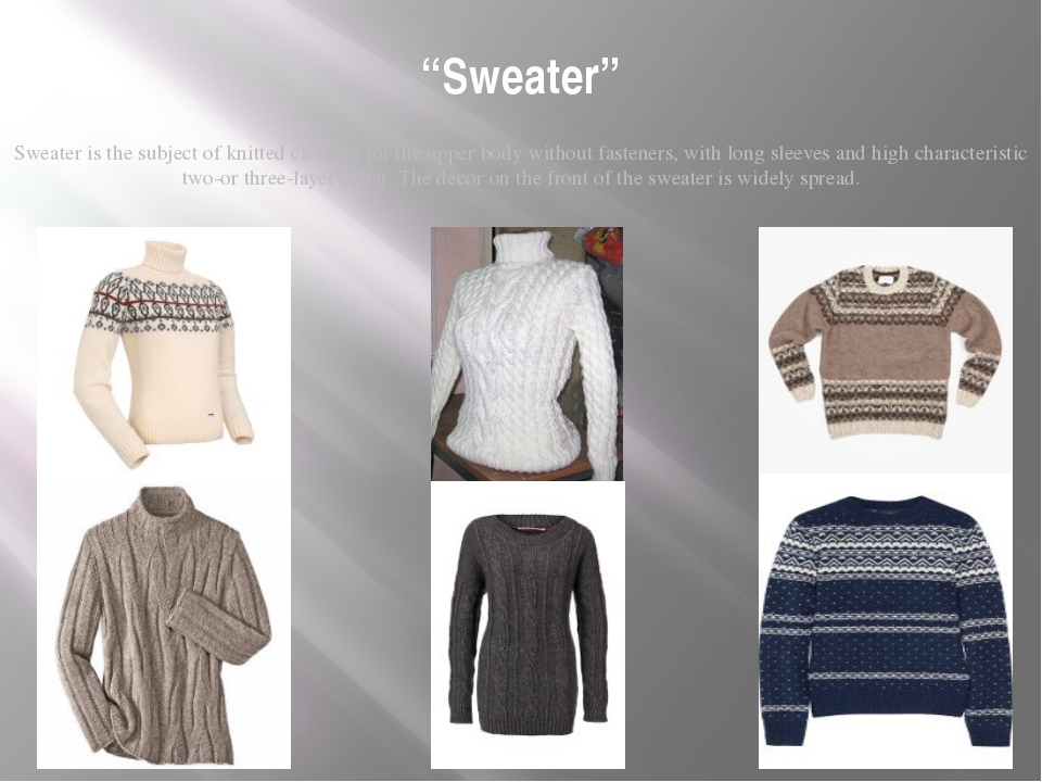 """Sweater"" Sweater is the subject of knitted clothing for the upper body witho..."