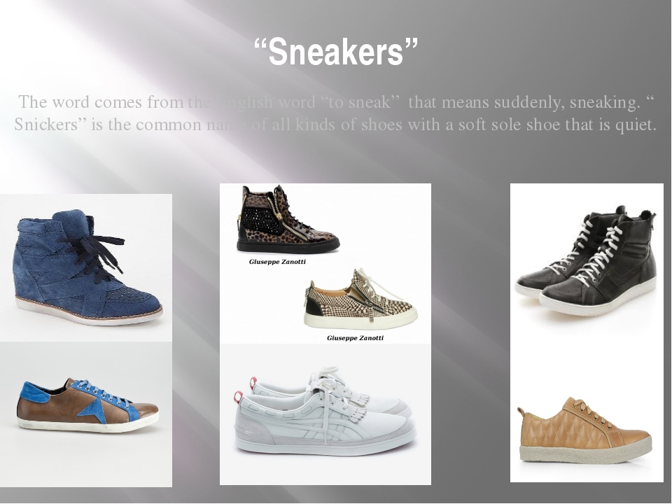 """Sneakers"" The word comes from the English word ""to sneak"" that means suddenl..."