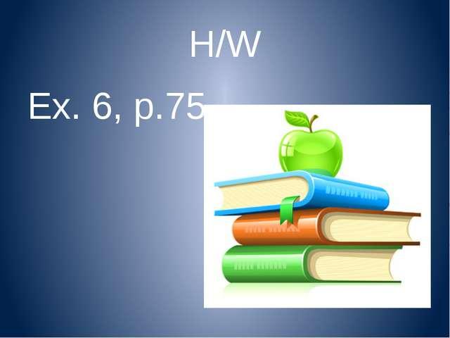 H/W Ex. 6, p.75