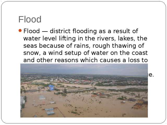 Flood Flood — district flooding as a result of water level lifting in the riv...