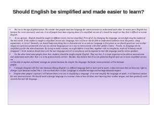 Should English be simplified and made easier to learn? We live in the age of