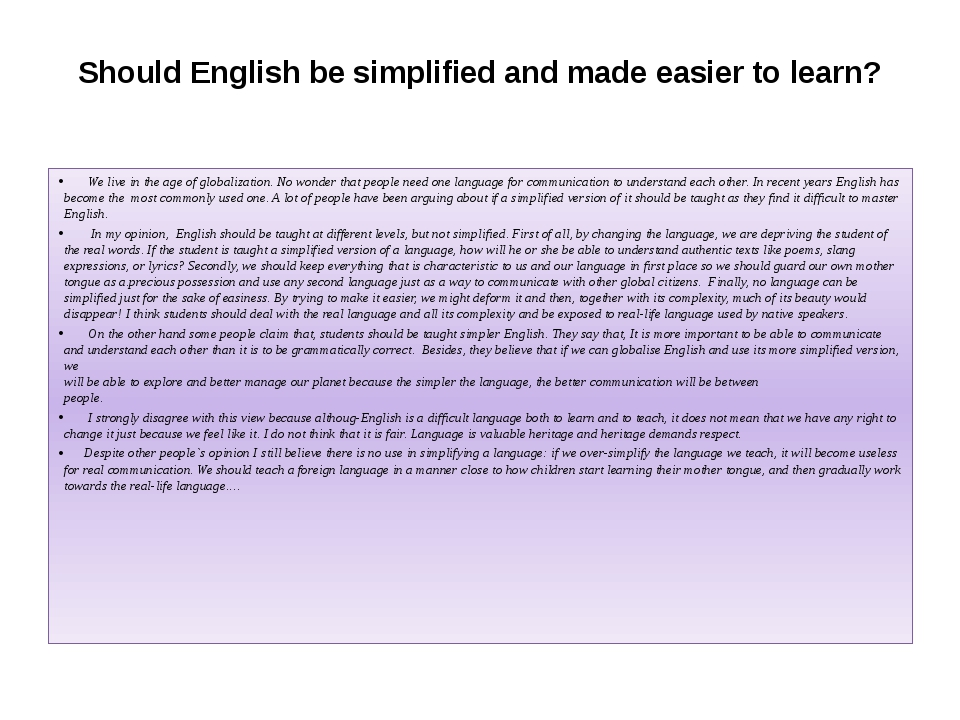 Should English be simplified and made easier to learn? We live in the age of...