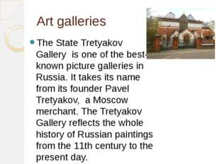 Art galleries The State Tretyakov Gallery is one of the best-known picture ga