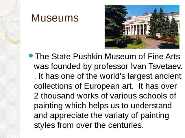 Museums The State Pushkin Museum of Fine Arts was founded by professor Ivan T...