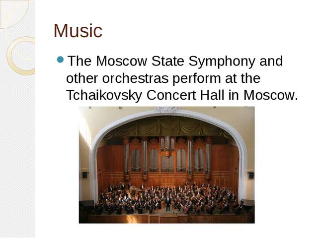 Music The Moscow State Symphony and other orchestras perform at the Tchaikovs...