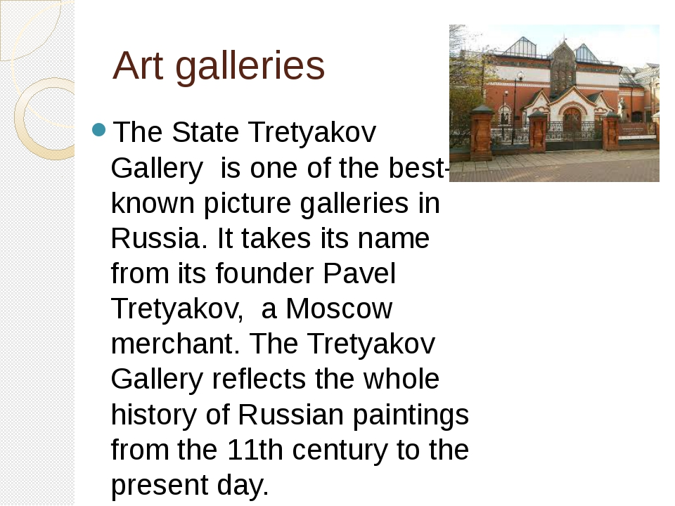 Art galleries The State Tretyakov Gallery is one of the best-known picture ga...