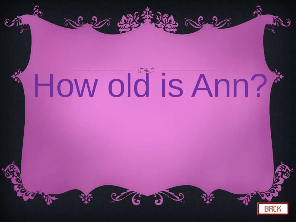 How old is Ann?