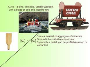 Ore – a mineral or aggregate of minerals From which a valuable constituent, E