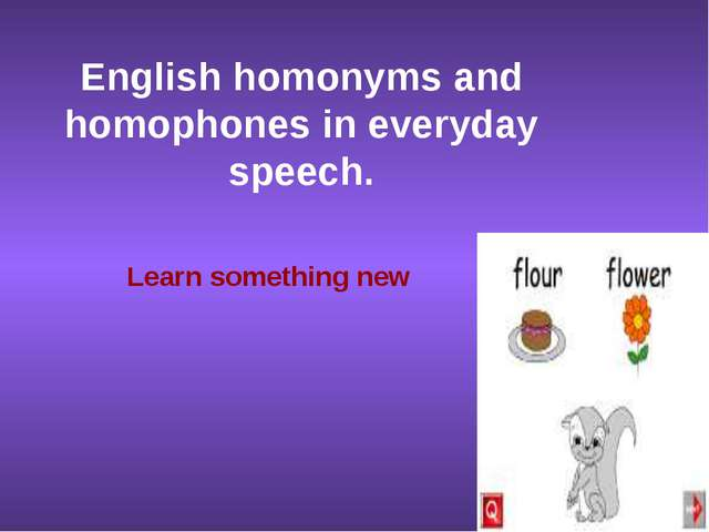 English homonyms and homophones in everyday speech. Learn something new