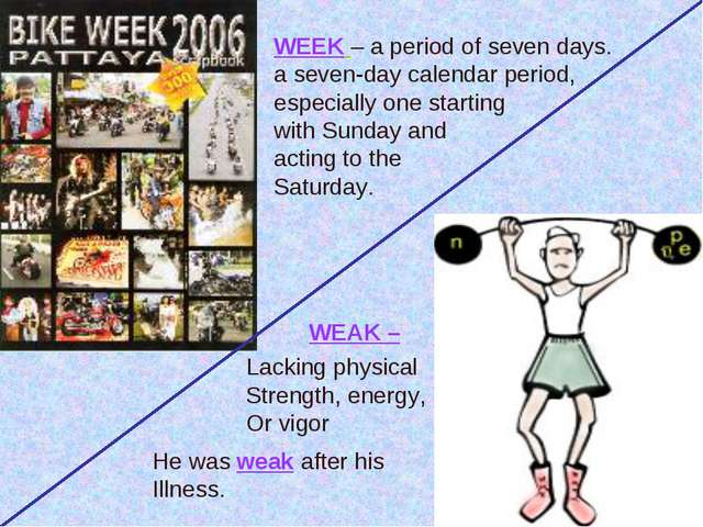 WEEK – a period of seven days. a seven-day calendar period, especially one st...