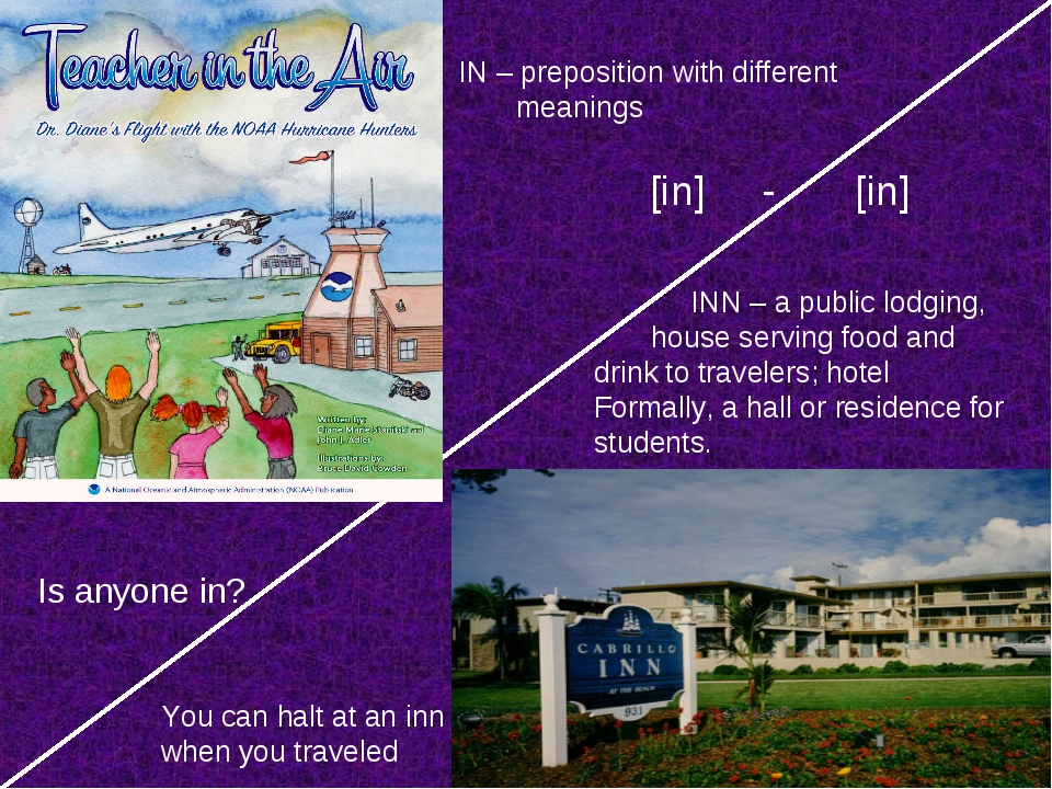 IN – preposition with different meanings INN – a public lodging, house servi...