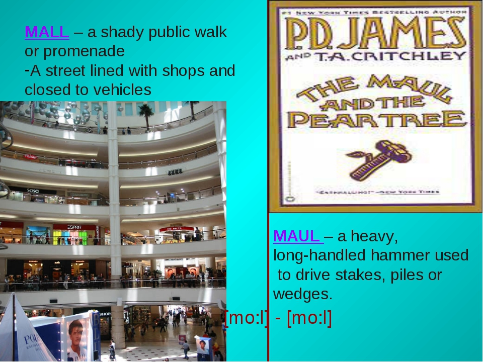 MALL – a shady public walk or promenade A street lined with shops and closed...