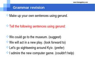 Grammar revision Make up your own sentences using gerund. Tell the following