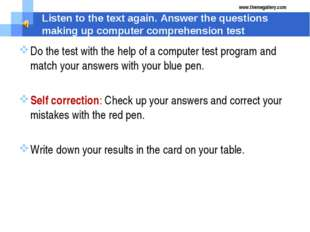 Listen to the text again. Answer the questions making up computer comprehensi