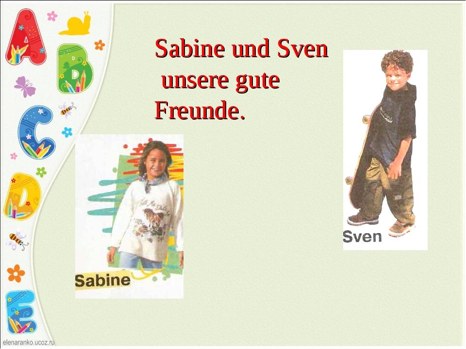 Sabine und Sven unsere gute Freunde.