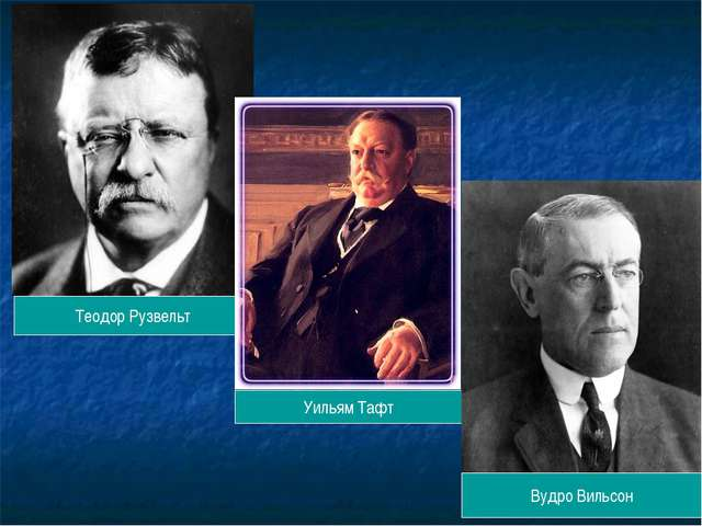 a review of the life and administration of woodrow wilson and theodore roosevelt