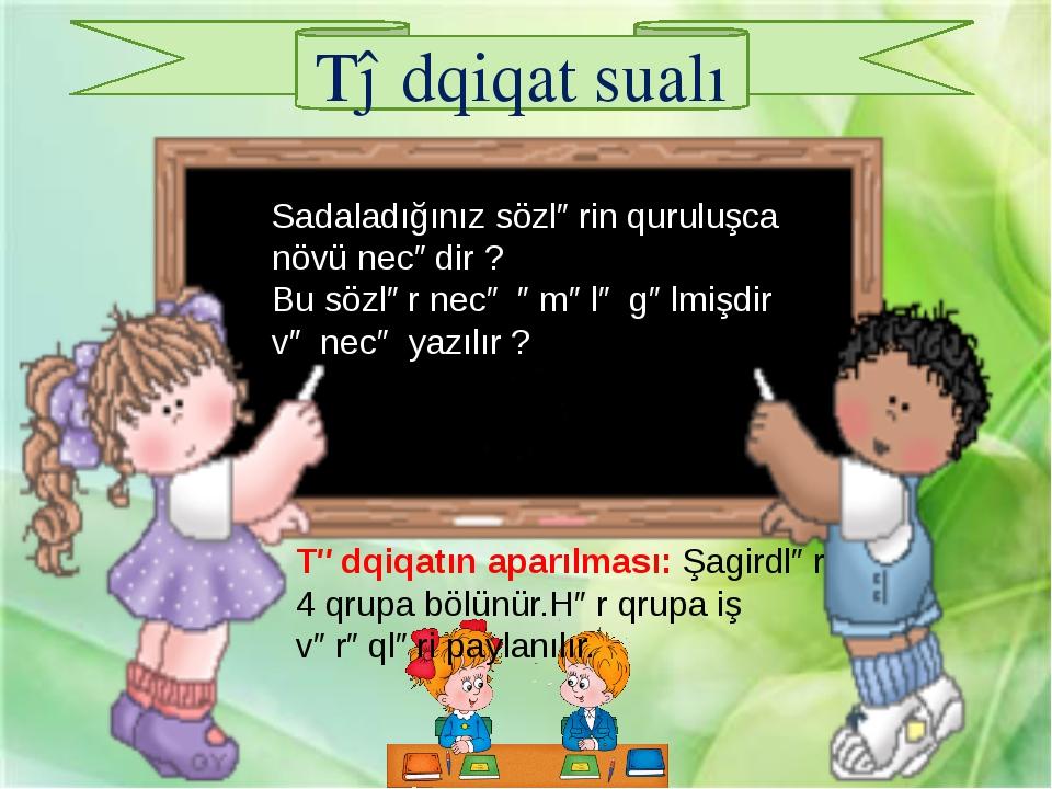 SI SS SİFƏT S Tədqiqat sualı Sadaladığınız sözlərin quruluşca növü necədir ?...