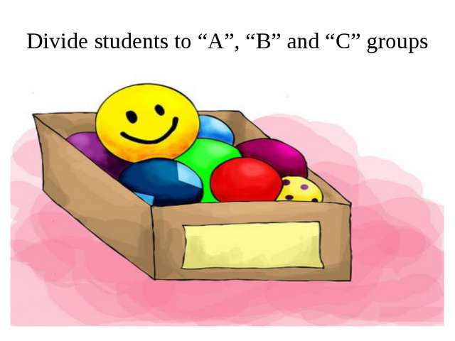 """Divide students to """"A"""", """"B"""" and """"C"""" groups"""
