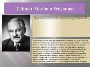 Zelman Abraham Waksman The future researcher was born in Vinnytsia region in