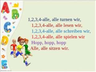 1,2,3,4-alle, alle turnen wir, 1,2,3,4-alle, alle lesen wir, 1,2,3,4-alle, al