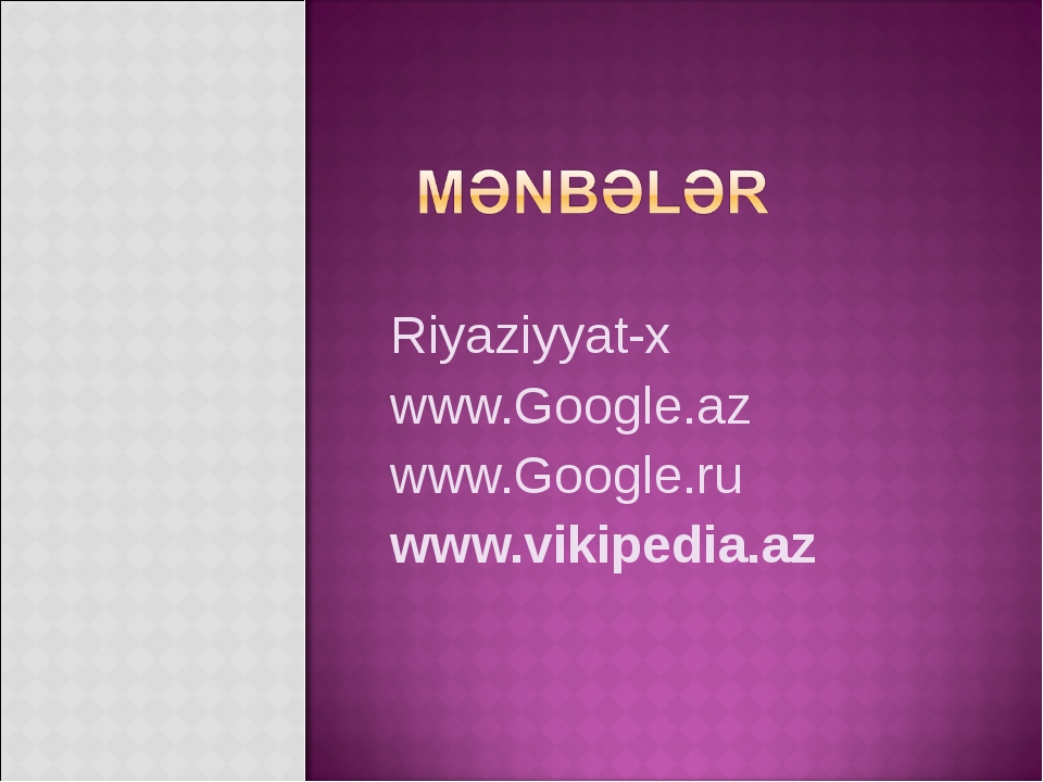Riyaziyyat-x www.Google.az www.Google.ru www.vikipedia.az