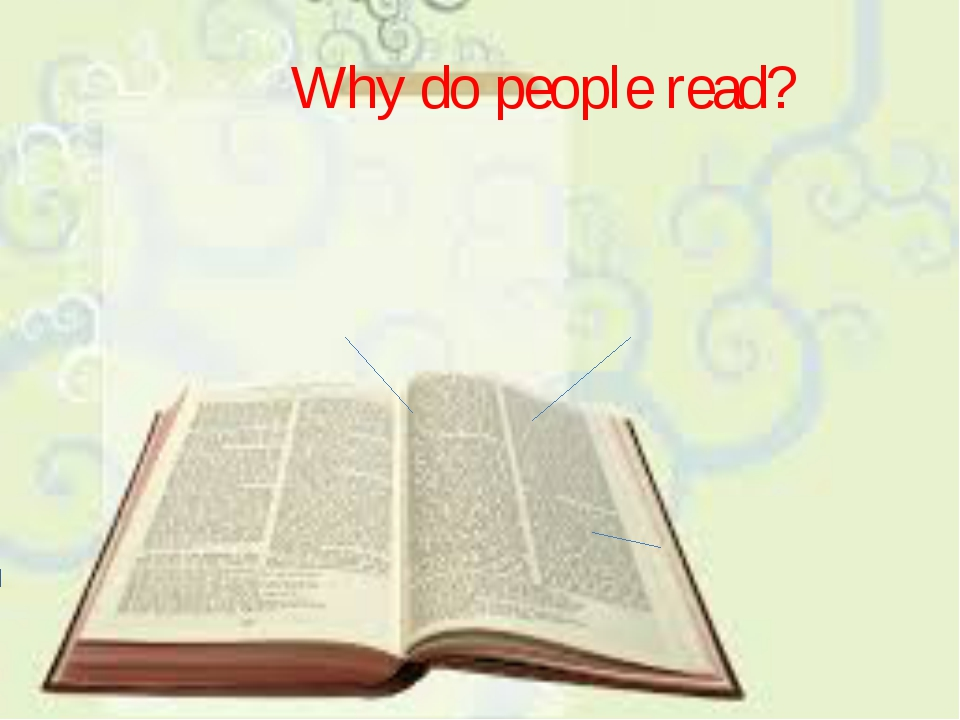 Why do people read? READING FOR SURVIVAL LEARNING LEASURE