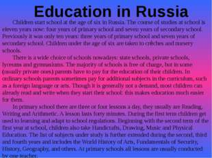 Children start school at the age of six in Russia. The course of studies at