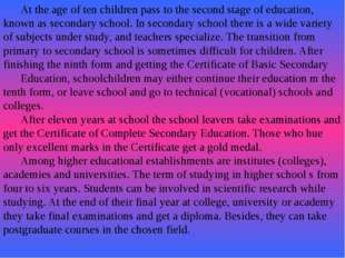 At the age of ten children pass to the second stage of education, known as s