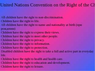 The United Nations Convention on the Right of the Child All children have th