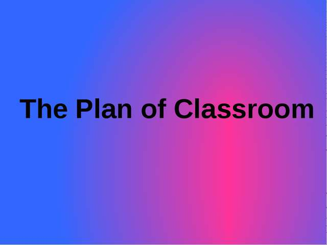The Plan of Classroom