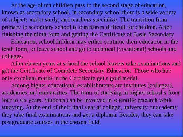 At the age of ten children pass to the second stage of education, known as s...