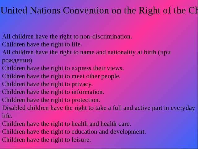 The United Nations Convention on the Right of the Child All children have th...