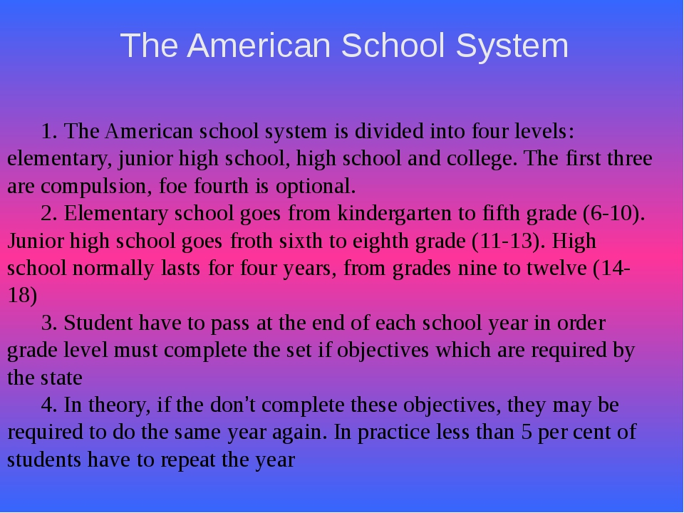 The American School System 1. The American school system is divided into...