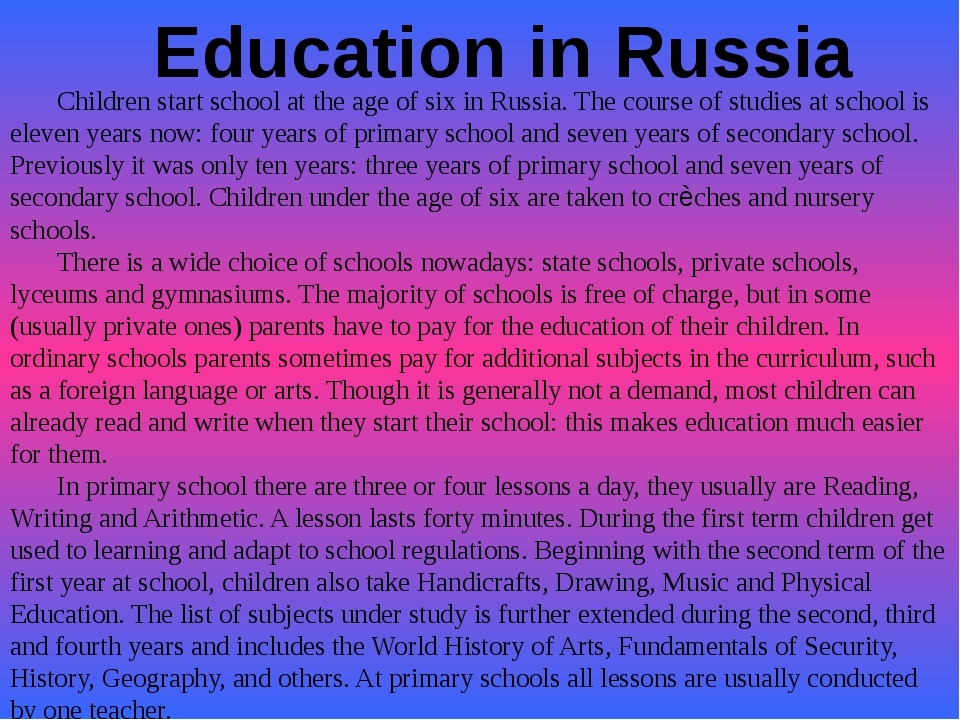 Children start school at the age of six in Russia. The course of studies at...