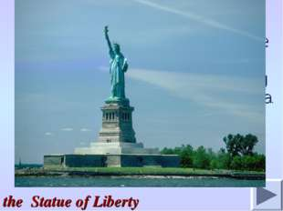 3. It was built in New York harbor in 1886. It was a present from the people