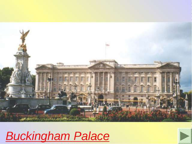 It is the London home of the Queen. When the flag is flying on the top she is...