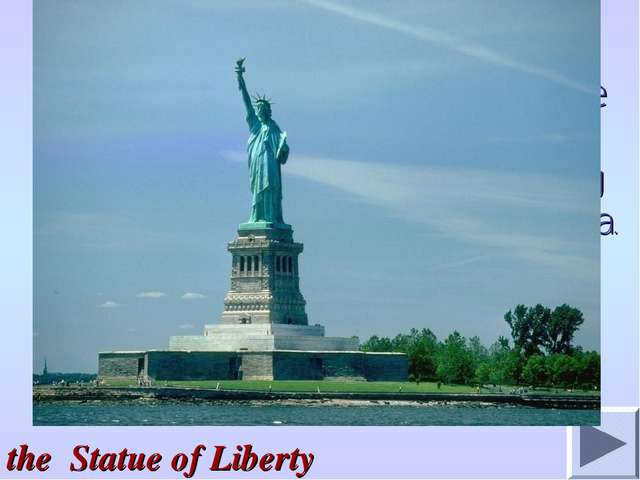 3. It was built in New York harbor in 1886. It was a present from the people...